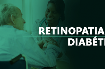 Retinopatia Diabética: descubra a doença que pode destruir sua visão!